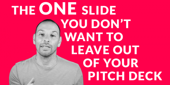 The One Slide You Don't Want to Leave out of Your Pitch Deck