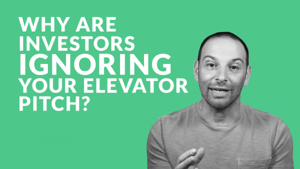 Why Are Investors Ignoring Your Elevator Pitch?